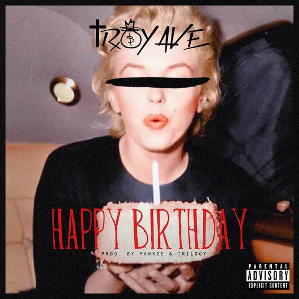 Audio: Troy Ave - Birthday