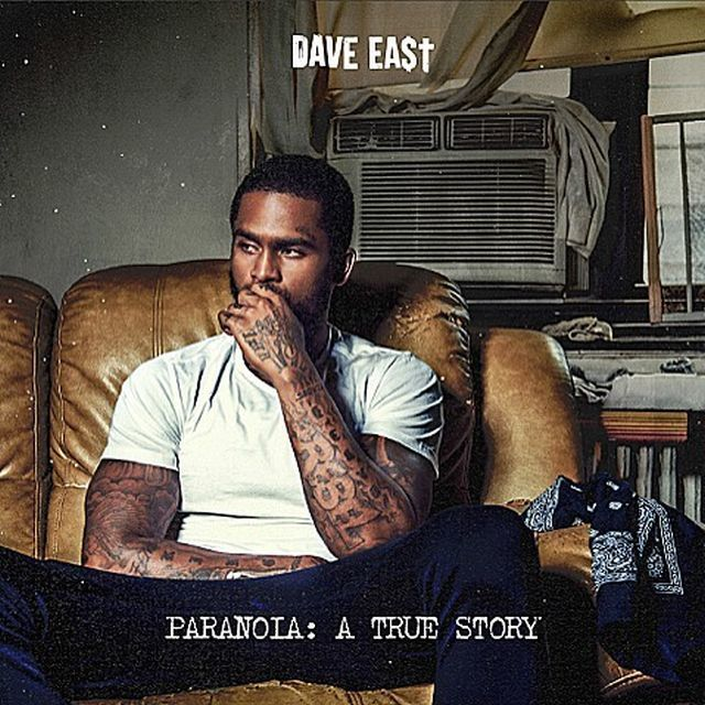 "Stream Dave East's ""Paranoia: A True Story"" Project"